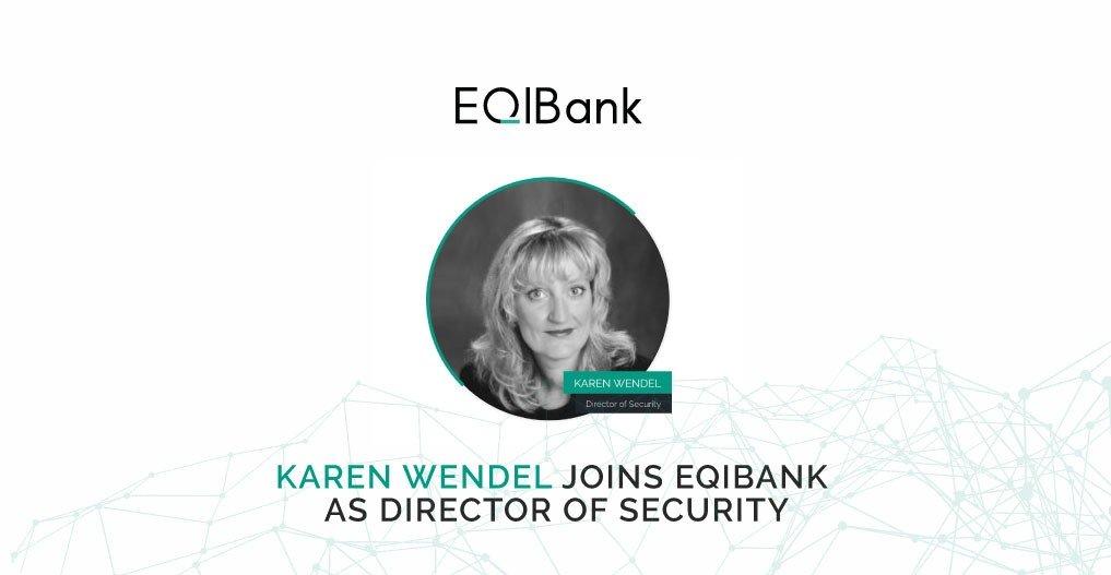 Karen Wendel joins EQIBank as Director of Security