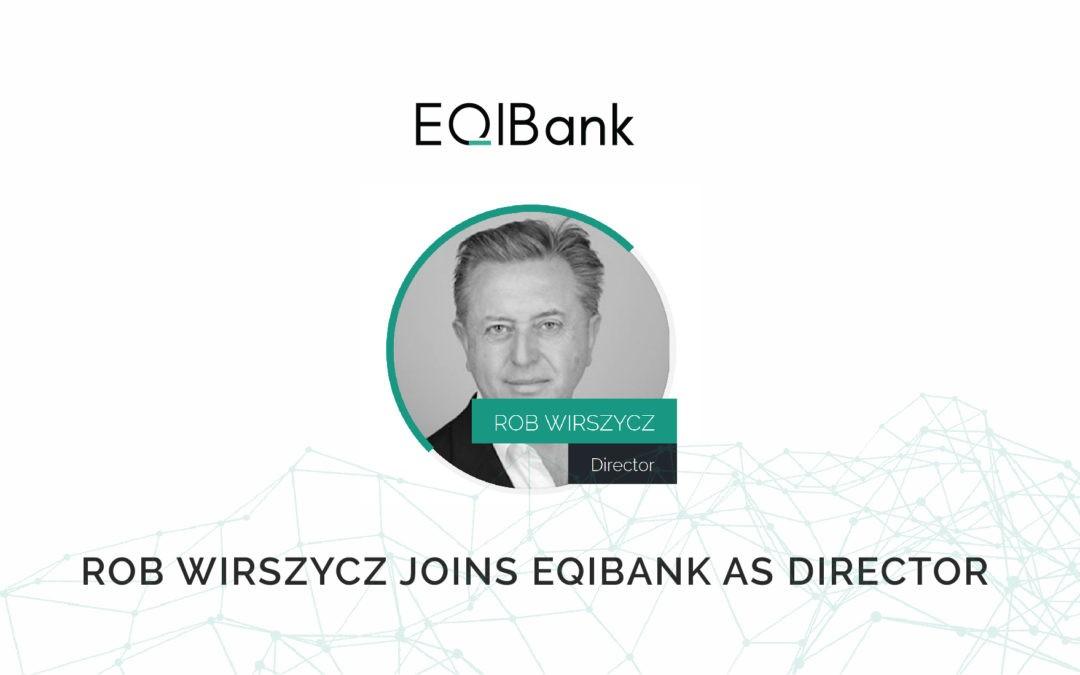 Rob Wirszycz joins EQIBank as Director