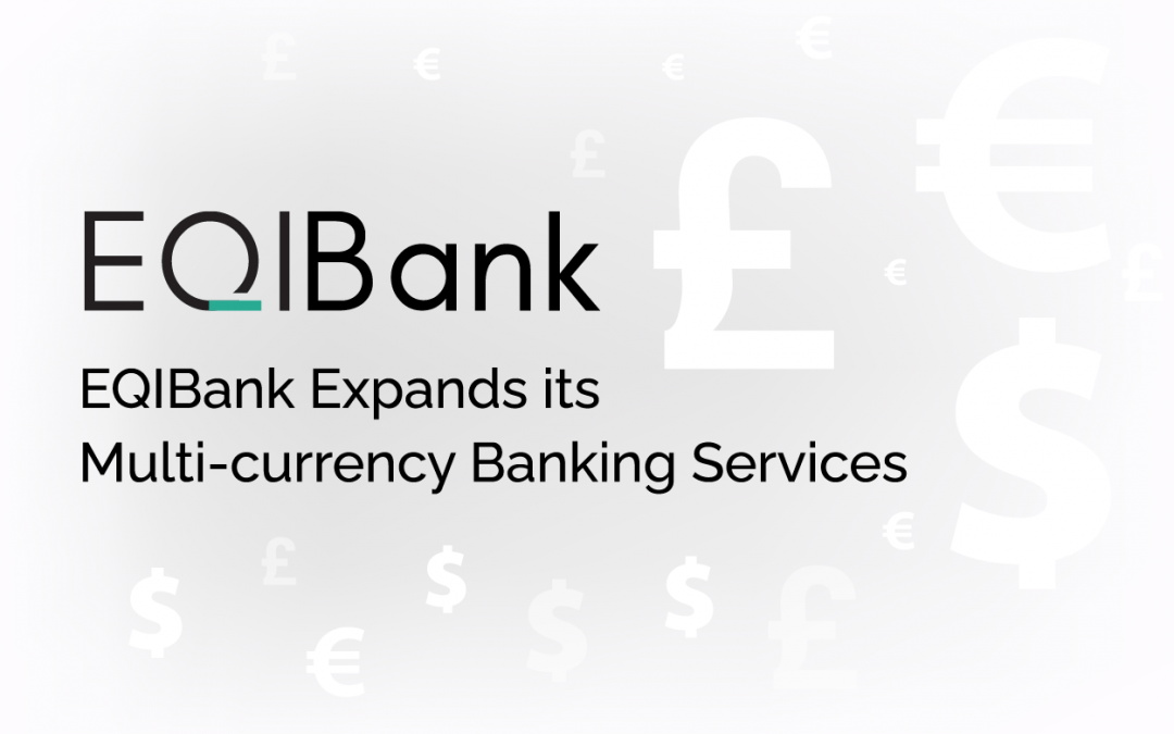 EQIBank Expands its Multi-currency Banking Services Adding CAD and GBP